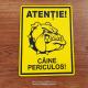Placheta Caine Periculos!